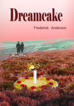 Dreamcake by Frederick Anderson